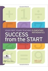 Success from the Start: Your First Years Teaching Elementary Mathematics