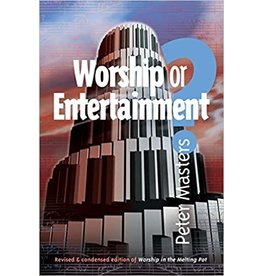 Worship or Entertainment?