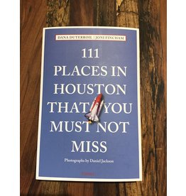 111 Places In Houston That You Must Not Miss