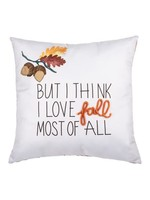 """GANZ """"BUT I THINK I LOVE FALL MOST OF ALL"""" ACCENT PILLOW"""
