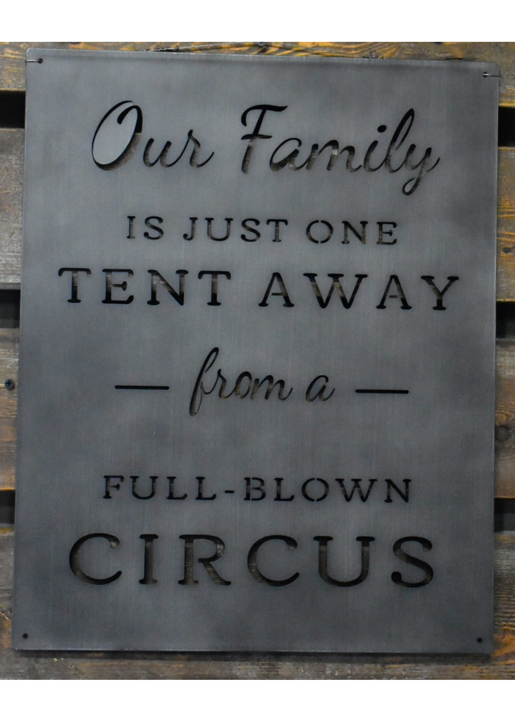 """GANZ """"OUR FAMILY IS JUST ONE TENT AWAY FROM A FULL-BLOWN CIRCUS"""" METAL WALLDECOR"""