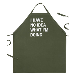 I Have No Idea What I'm Doing Apron