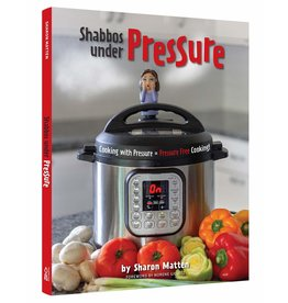 Shabbos Under Pressure Cookbook