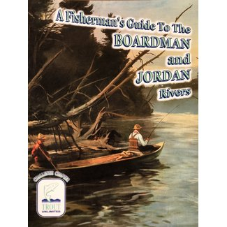 A Fisherman's Guide to the Boardman Jordan Rivers
