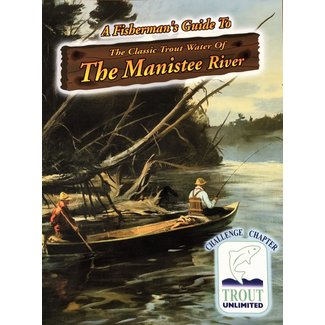 A Fisherman's Guide to the Manistee River