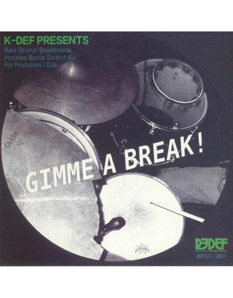 7 inch K Def Gimme a Break