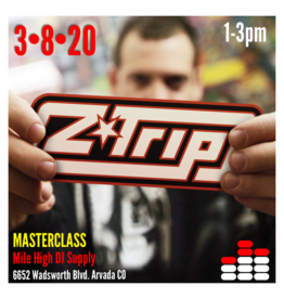 Z-trip Masterclass 3/8/20 1-3pm