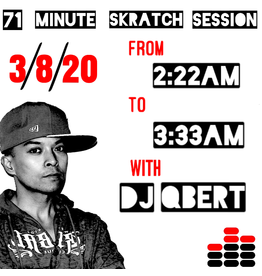 71 Minute Scratch Session with Qbert 3/8/20