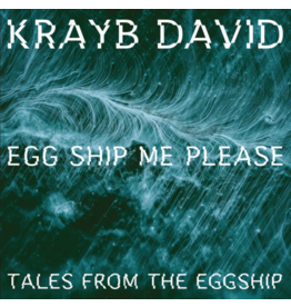 Cut & Paste Egg Ship Me Please, Tales From The Eggship: Krayb David - Cut & Paste Records
