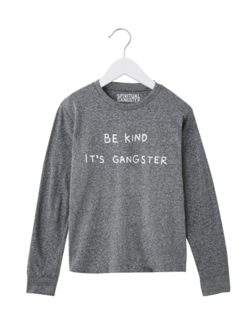 Spiritual Gangster Be Kind its Gangster, Long Sleeve Tee