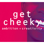 ebhues Get Cheeky: Ambition & Creativity