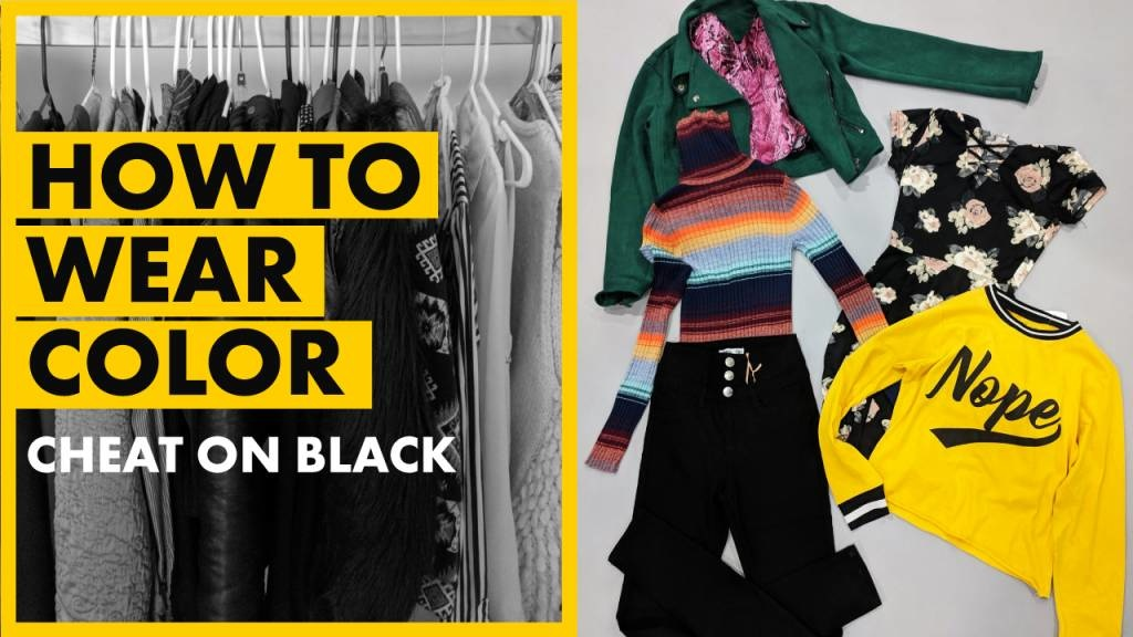 How To Wear Color : Cheat On Black