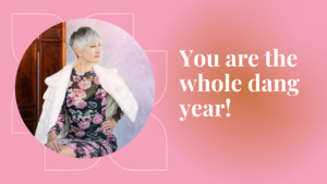 You aren't a season. You are the whole year.