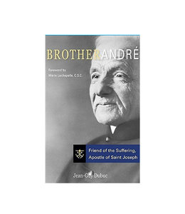Brother André: Friend of the suffering