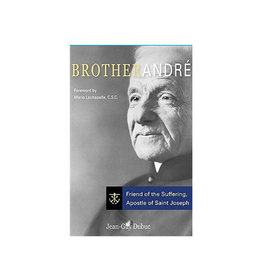 Brother André: Friend of the suffering (anglais)
