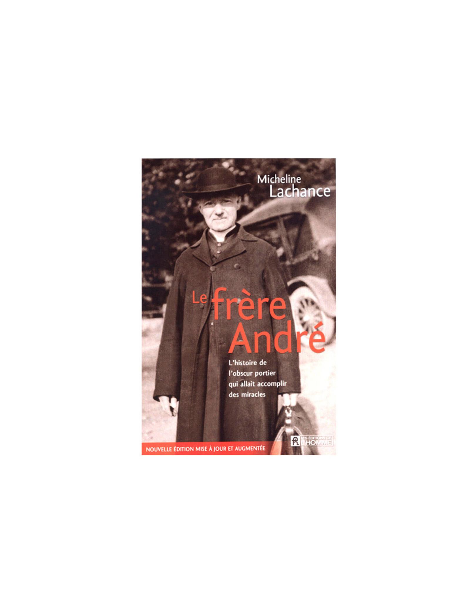 Le frère André : L'histoire de l'obscur portier...