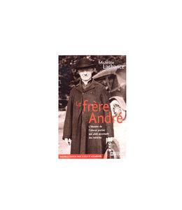 Le frère André : L'histoire de l'obscur portier... (french)