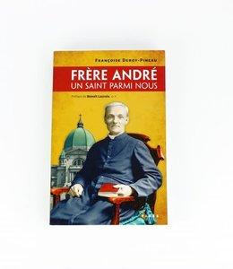 Frère André, un saint parmi nous