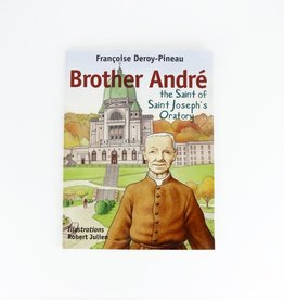 Éditions Médiaspaul Brother André, the saint of Saint Joseph's Oratory (illustrated book) (anglais)