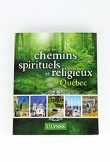 Ulysse Sur les Chemins Spirituels et Religieux du Québec