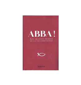 Novalis Abba! Les grandes Prières de la Vie Chrétienne