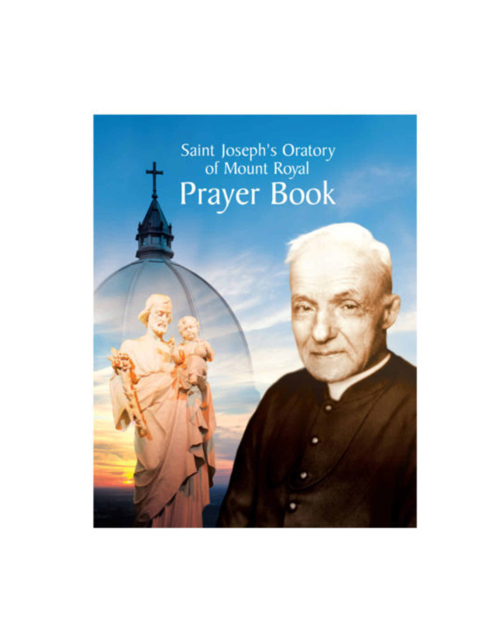L'Oratoire Saint-Joseph du Mont-Royal Saint Joseph's Oratory of Mount Royal Prayer Book