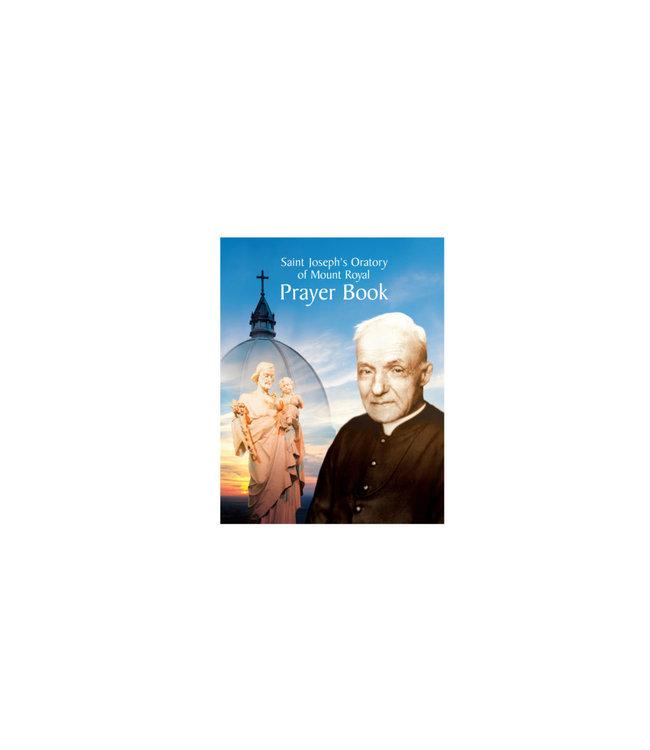 L'Oratoire Saint-Joseph du Mont-Royal Saint Joseph's Oratory of Mount Royal Prayer Book (anglais)