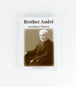 L'Oratoire Saint-Joseph du Mont-Royal Brother André, According to Witnesses