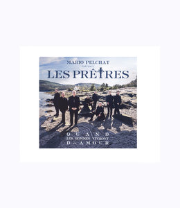 Mario Pelchat présente : Les Prêtres, Quand les hommes vivront d'amour (CD)