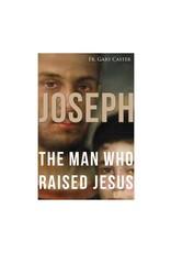 Joseph The Man Who Raised Jesus