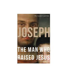Joseph The Man Who Raised Jesus (anglais)