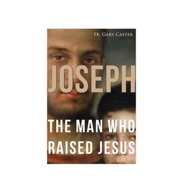 Joseph The Man Who Raised Jesus
