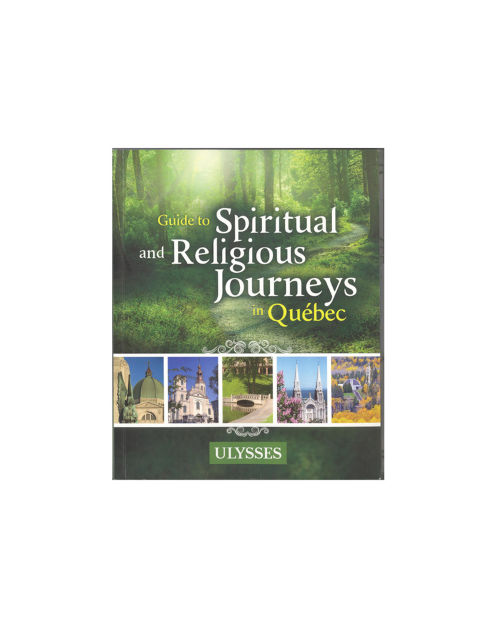 Ulysse Guide To Spiritual and Religious Journeys in Québec (anglais)