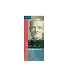 L'Oratoire Saint-Joseph du Mont-Royal Dépliant Saint André Bessette : Un saint pour aujourd'hui (français) DEPFA-FR
