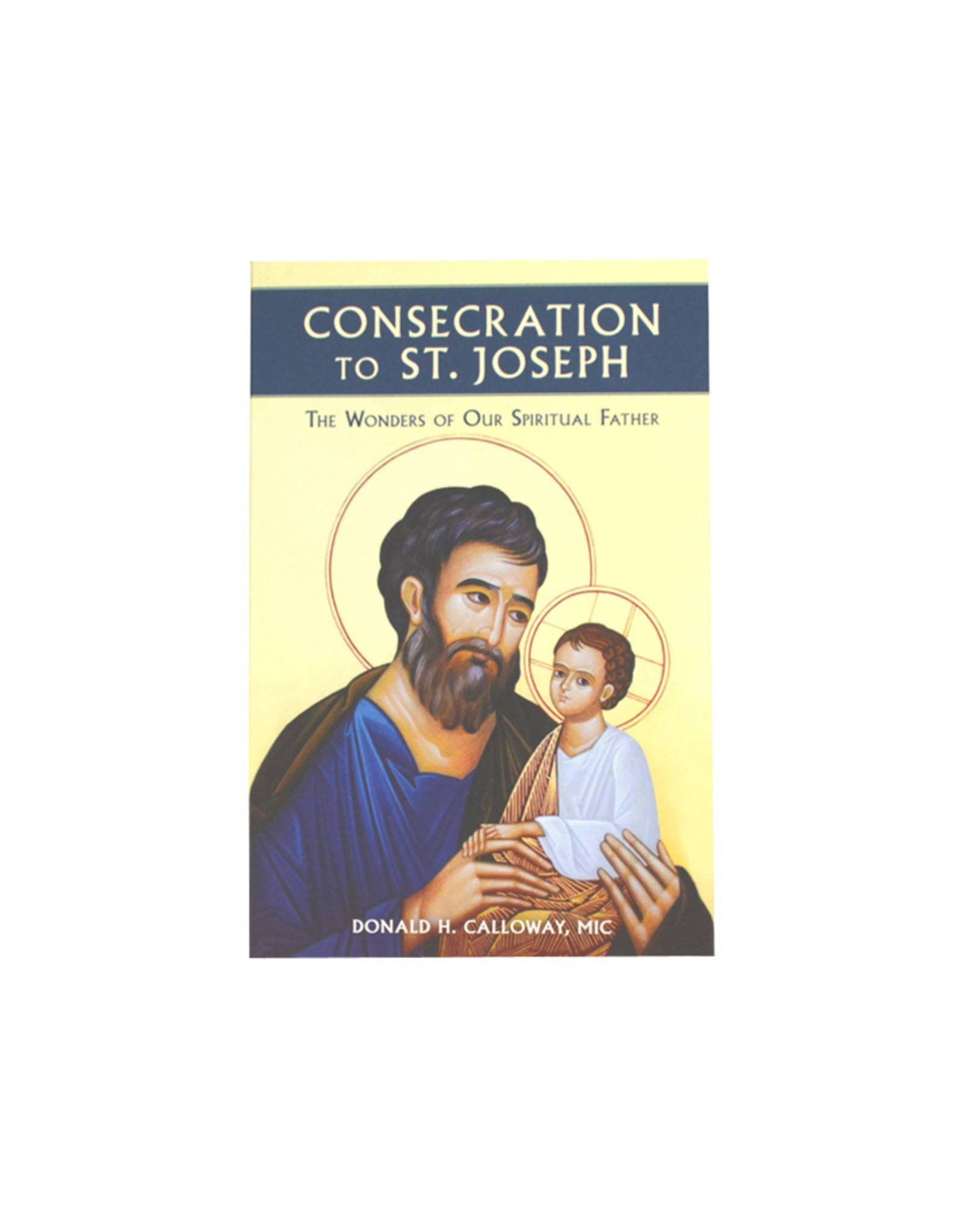 Consecration to Saint Joseph: The Wonders of Our Spriritual Father (anglais)
