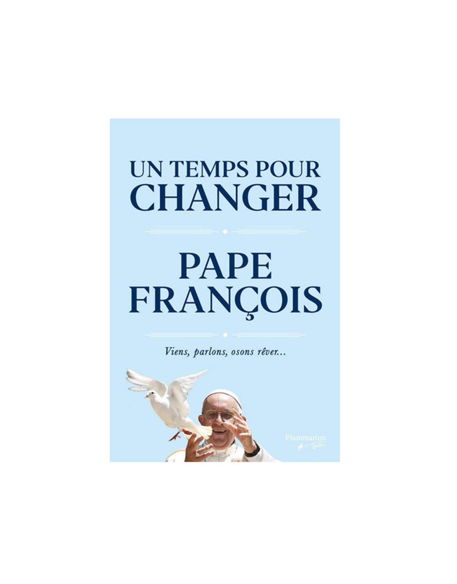 Un temps pour changer - Pope Francis (french)