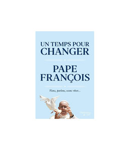 Un temps pour changer - Pape François