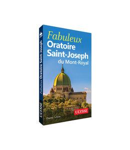 Ulysse Fabuleux Oratoire - guide Ulysse (french)