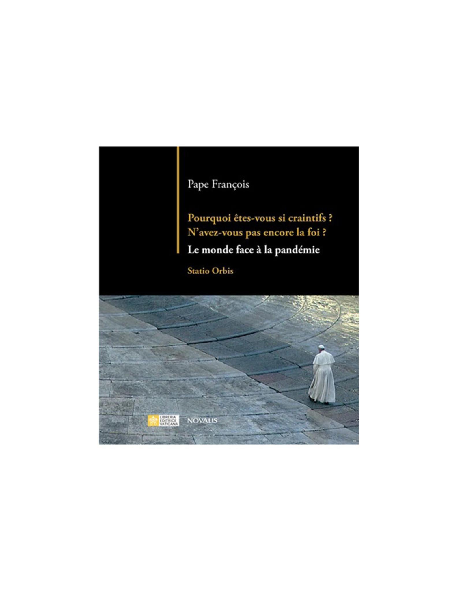 Novalis Pourquoi êtes-vous si craintifs? - Pope Francis (french)