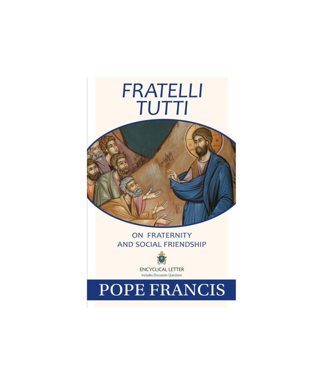 Fratelli Tutti : Pope Francis on fraternity and social friendship