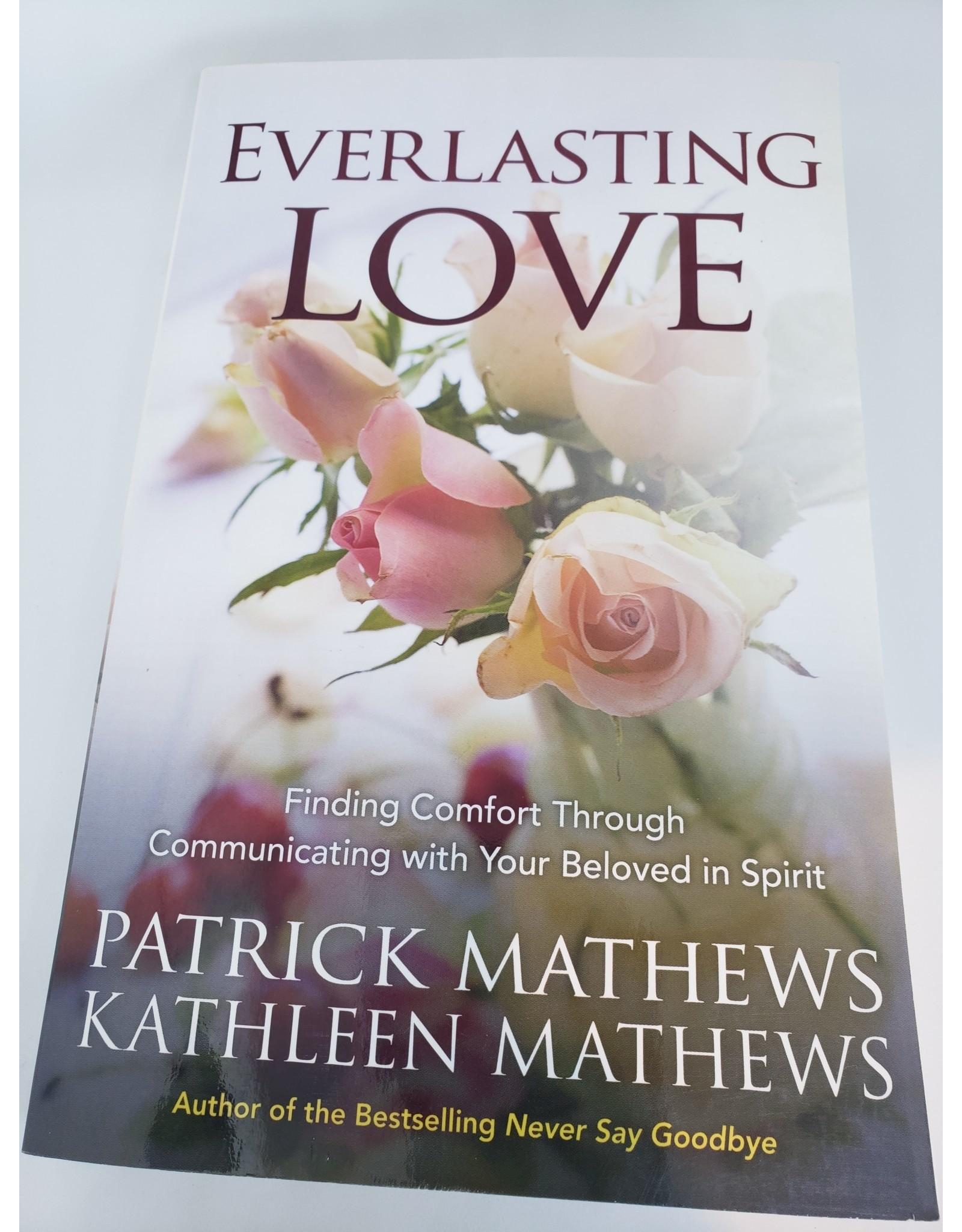 Everlasting Love by Patrick and Kathleen Mathews