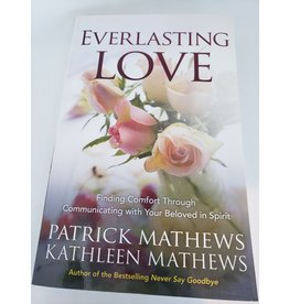 Everlasting Love by Patrick and Kathleen Mathews