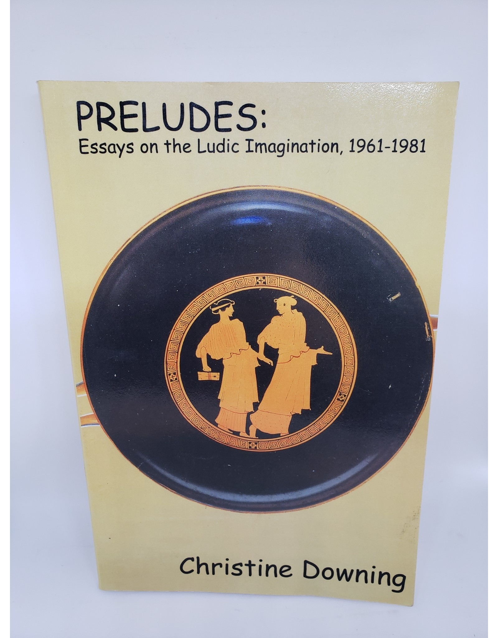 Preludes: Essays On The Ludicrous Imagination