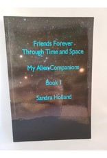 Friends Forever Through Time And Space Book 1 by Sandra Holland
