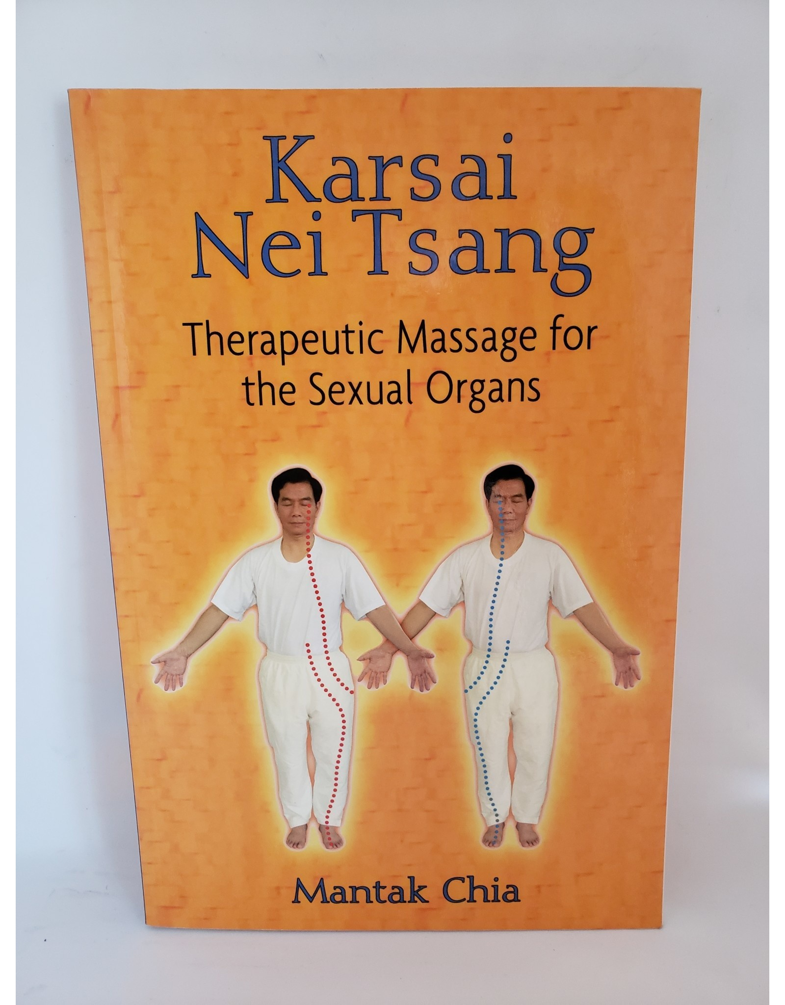 Karsai Nei Tsang: Therapeutic Massage For The Sexual Organs by Mantak Chia