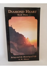 Diamond Heart Book 3: Being and the Meaning of LIfe by A. H. Almaas