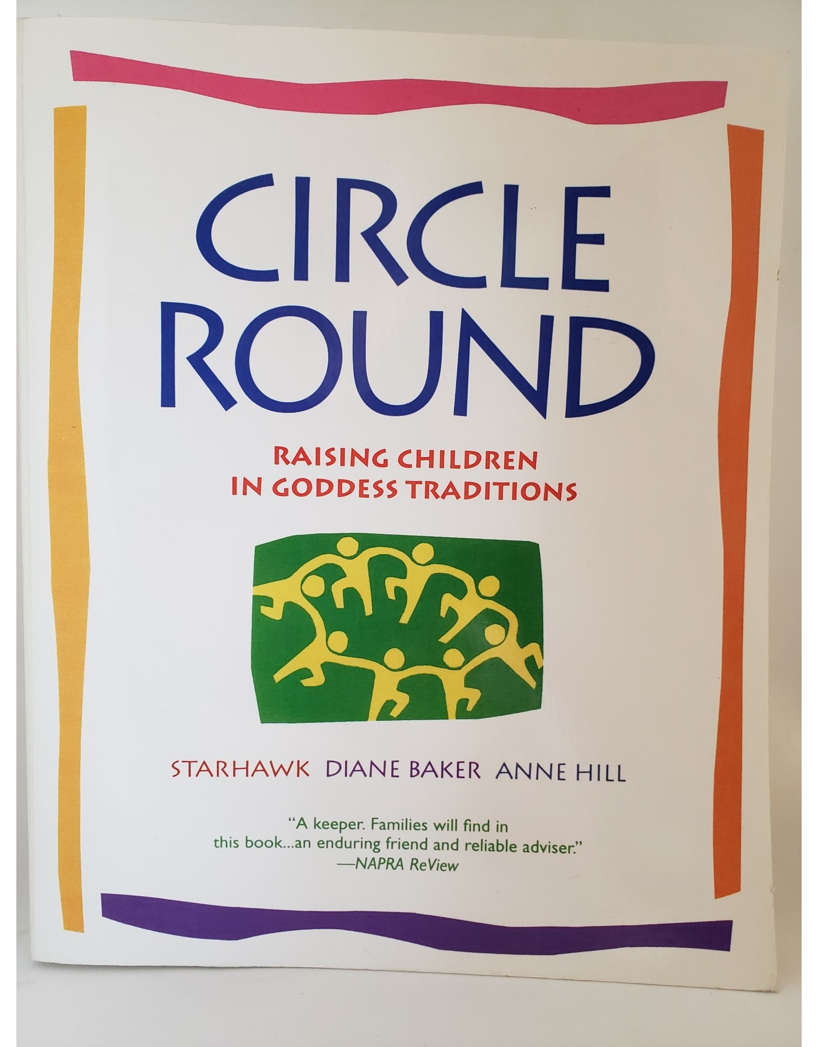 Circle Round by Starhawke, Diane Baker, and Anne Hill