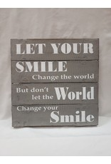 Wooden Sign - Let your Smile Change the World