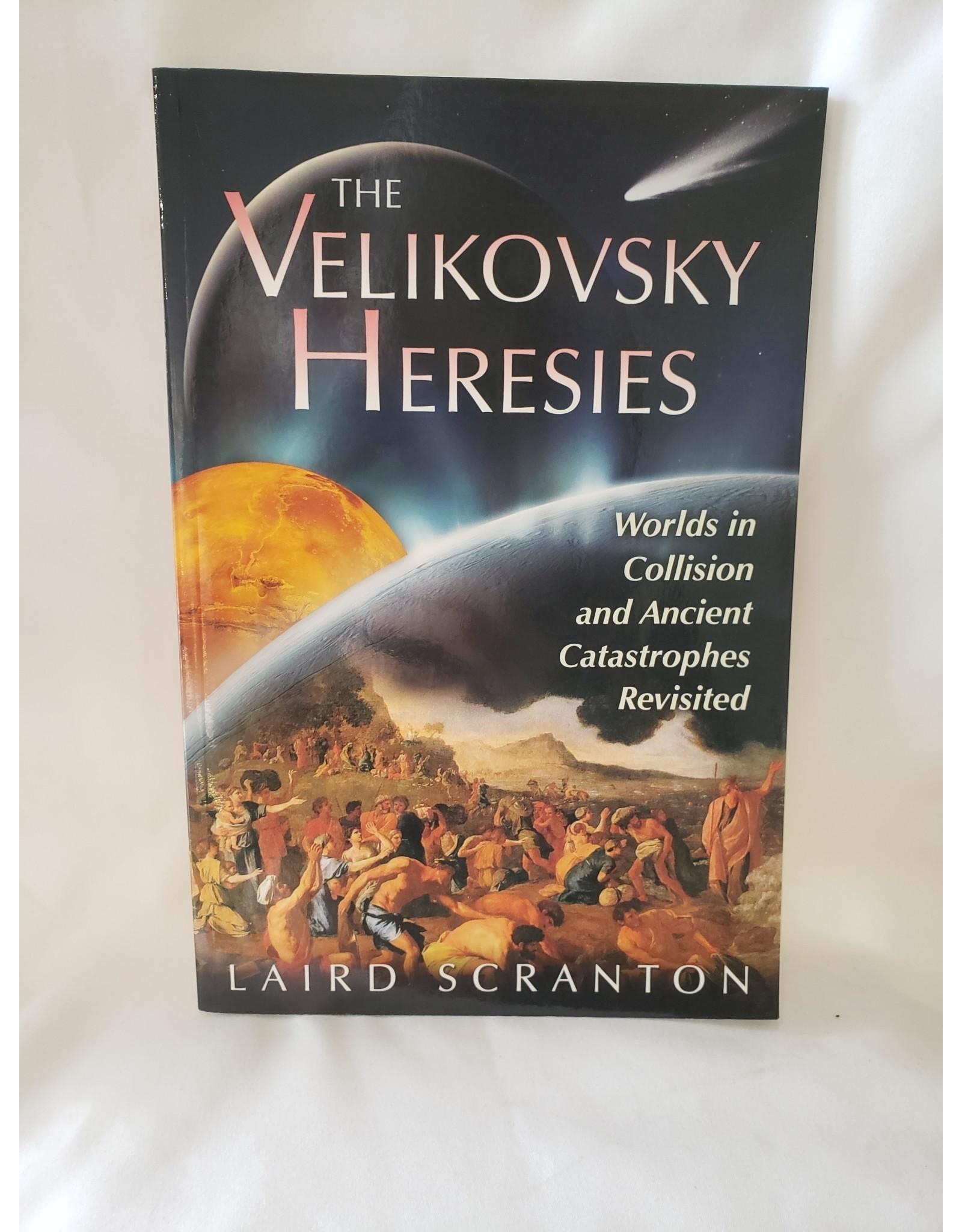 The Velikovsky Heresies by Laird Scranton
