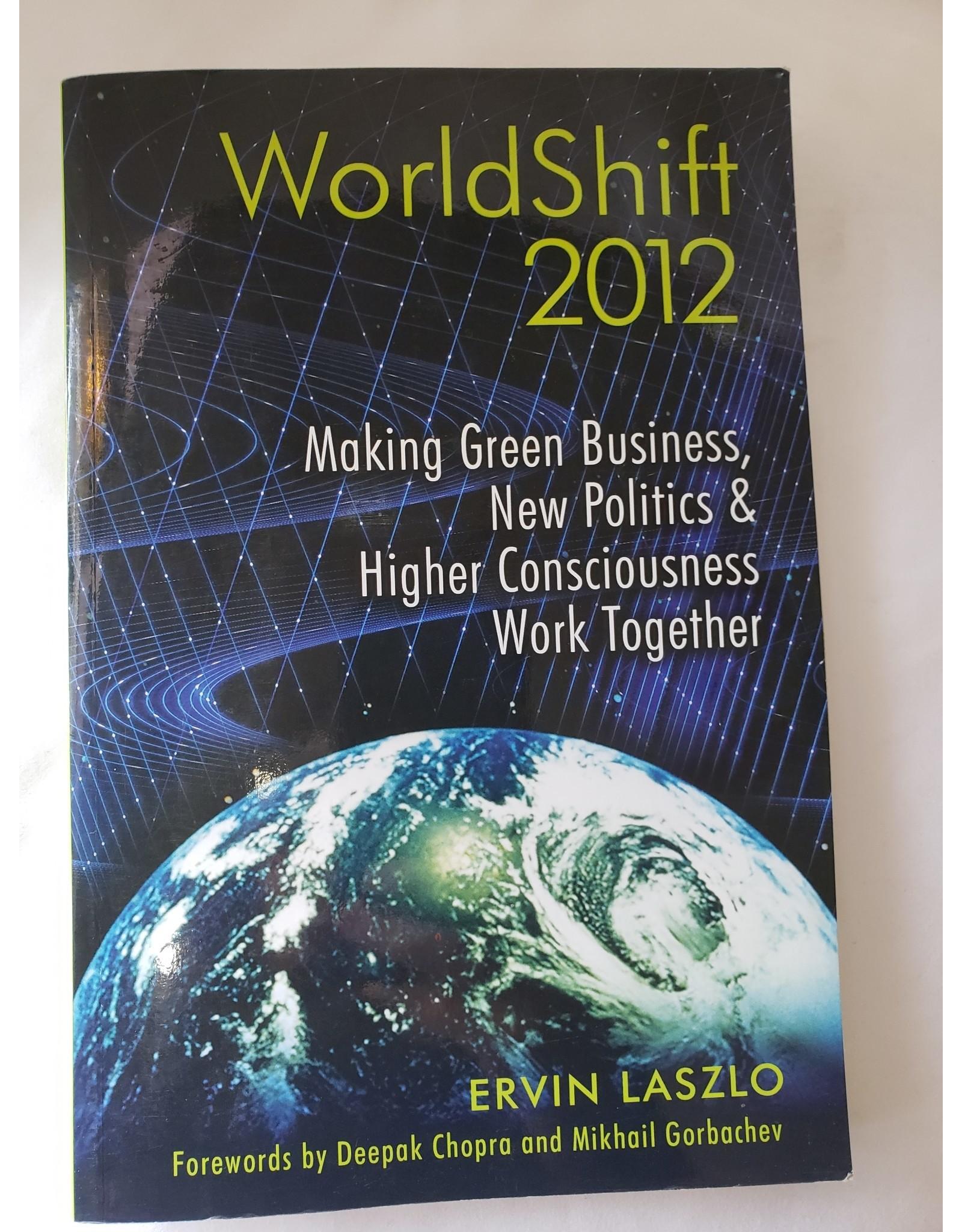 WorldShift 2012 by Ervin Laszlo